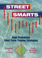 Street Smarts – High Probability Short Term Trading Strategies